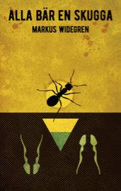 Alla bär en skugga, en roman av Markus Widegren
